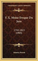 F. X. Moise Eveque Du Jura af Maurice Perrod