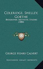 Coleridge, Shelley, Goethe