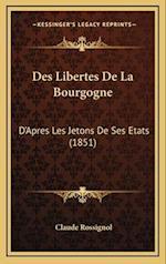 Des Libertes de La Bourgogne af Claude Rossignol