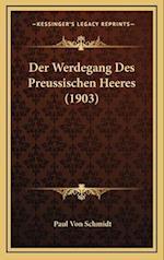 Der Werdegang Des Preussischen Heeres (1903) af Paul Von Schmidt