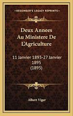 Deux Annees Au Ministere de L'Agriculture af Albert Viger