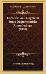Encheiridion I Dogmatik Jamte Dogmhistoriska Anmarkningar (1898) af Conrad Emil Lindberg