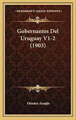 Gobernantes del Uruguay V1-2 (1903) af Orestes Araujo