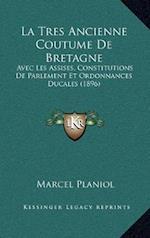 La Tres Ancienne Coutume de Bretagne af Marcel Planiol