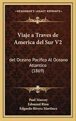 Viaje a Traves de America del Sur V2 af Paul Marcoy
