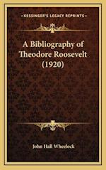 A Bibliography of Theodore Roosevelt (1920)