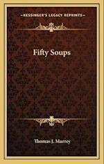 Fifty Soups af Thomas J. Murrey