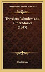 Travelers' Wonders and Other Stories (1845) af Mrs Mitford