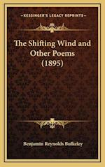 The Shifting Wind and Other Poems (1895) af Benjamin Reynolds Bulkeley
