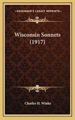Wisconsin Sonnets (1917) af Charles H. Winke