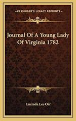 Journal of a Young Lady of Virginia 1782 af Lucinda Lee Orr