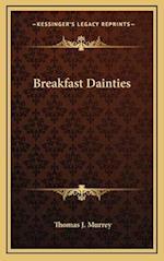 Breakfast Dainties af Thomas J. Murrey