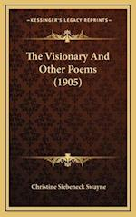 The Visionary and Other Poems (1905) af Christine Siebeneck Swayne