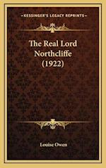 The Real Lord Northcliffe (1922) af Louise Owen