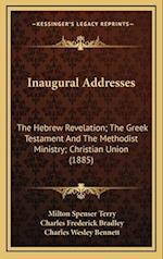 Inaugural Addresses af Charles Frederick Bradley, Charles Wesley Bennett, Milton Spenser Terry