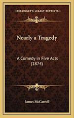 Nearly a Tragedy af James Mccarroll