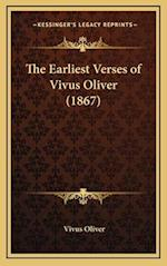 The Earliest Verses of Vivus Oliver (1867) af Vivus Oliver