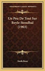 Un Peu de Tout Sur Beyle-Stendhal (1903) af Emile Roux