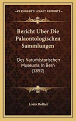 Bericht Uber Die Palaontologischen Sammlungen af Louis Rollier