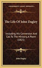 The Life of John Dagley af John Dagley