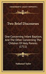 Two Brief Discourses af Nathanael Taylor