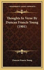 Thoughts in Verse by Duncan Francis Young (1901) af Duncan Francis Young