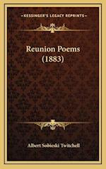 Reunion Poems (1883) af Albert Sobieski Twitchell