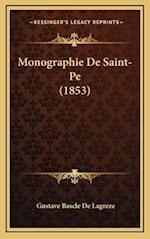 Monographie de Saint-Pe (1853) af Gustave Bascle De Lagreze