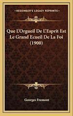 Que L'Orgueil de L'Esprit Est Le Grand Ecueil de La Foi (1900) af Georges Fremont