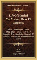Life of Marshal Macmahon, Duke of Magenta af Firinne, Eugene O'Curry, D. H.