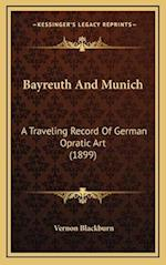 Bayreuth and Munich af Vernon Blackburn