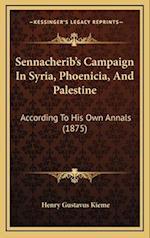 Sennacherib's Campaign in Syria, Phoenicia, and Palestine af Henry Gustavus Kieme
