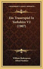 Ein Trauerspiel in Yorkshire V2 (1907) af Alfred Neubner, William Shakespeare