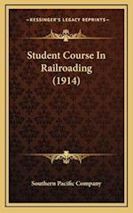 Student Course in Railroading (1914) af Southern Pacific Company