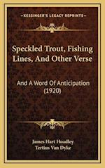 Speckled Trout, Fishing Lines, and Other Verse af James Hart Hoadley, Tertius Van Dyke