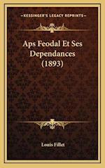 APS Feodal Et Ses Dependances (1893) af Louis Fillet