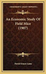 An Economic Study of Field Mice (1907) af David Ernest Lantz