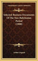 Selected Business Documents of the Neo-Babylonian Period (1908)