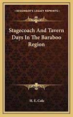 Stagecoach and Tavern Days in the Baraboo Region af H. E. Cole