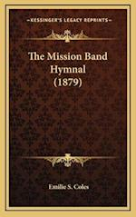 The Mission Band Hymnal (1879) af Emilie S. Coles