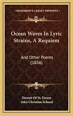Ocean Waves in Lyric Strains, a Requiem af John Christian Schaad, Hermit of St Eirene