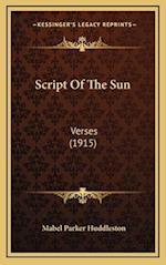 Script of the Sun af Mabel Parker Huddleston