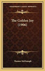 The Golden Joy (1906) af Thomas McDonagh