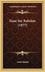 Essai Sur Rabelais (1877) af Louis Michel