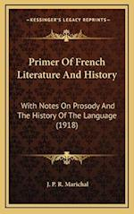 Primer of French Literature and History af J. P. R. Marichal
