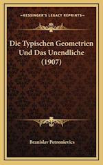 Die Typischen Geometrien Und Das Unendliche (1907) af Branislav Petronievics