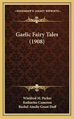 Gaelic Fairy Tales (1908) af Winifred M. Parker