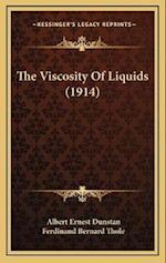 The Viscosity of Liquids (1914) af Albert Ernest Dunstan, Ferdinand Bernard Thole