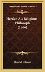 Herder, ALS Religions-Philosoph (1866) af Heinrich Erdmann