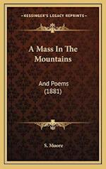 A Mass in the Mountains af S. Moore